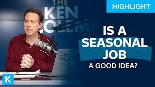 Is Taking a Seasonal Job Offer a Good Idea?