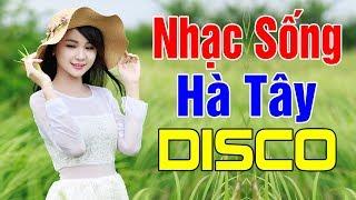 nhac-song-tru-tinh-remix-vo-loa-bass-lk-nhac-song-ha-tay-disco-cang-det-2020