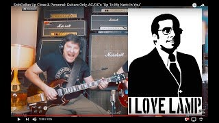 "SoloDallas Up Close & Personal: Guitars Only, AC/DC's ""Up To My Neck In You"""