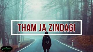 Tham Ja Zindagi | Girl In The City | Lyrics - YouTube