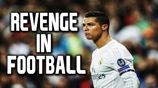 Cristiano Ronaldo Getting Revenge In Football ● 2016 By ThisIsFootball