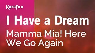 Karaoke I Have A Dream   Mamma Mia! Here We Go Again *