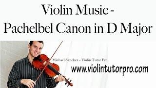 Violin Music - Pachelbel Canon in D Major