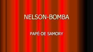 Nelsonbomba Papé De Samory