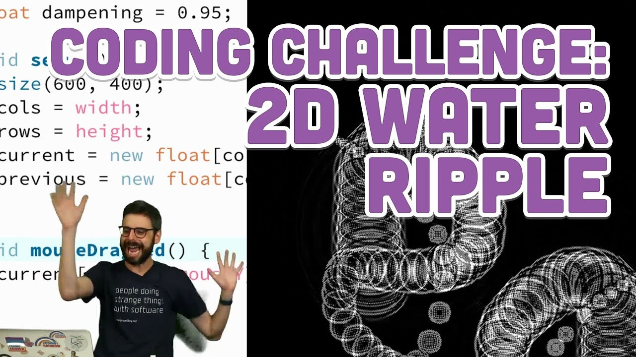 Coding Challenge #102: 2D Water Ripple – Watch Video @ Dev Tube