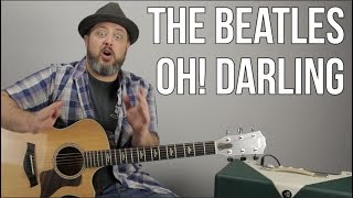 The Beatles Oh! Darling Guitar Lesson - How to Play + Tutorial