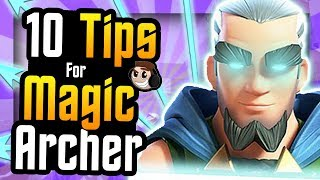 10 Tips to DOMINATE with MAGIC ARCHER!