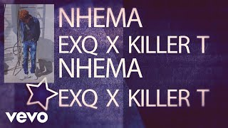 ExQ, Killer T - Nhema #MaFreeSpirits (Official Audio)