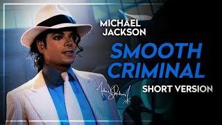 SMOOTH CRIMINAL (Short Version)   Michael Jackson