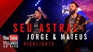 Seu Astral - Jorge e Mateus - VillaMix Festival Goiânia 2015