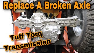 How To Fix A Broken Axle On A Tuff Torq Transmission