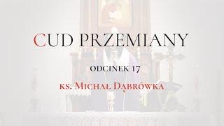 """TAJEMNICA EUCHARYSTII: odc.17 """"Cud Przemiany"""""""