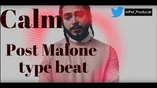 Calm 🧘  Post Malone Type Beat  - Prod. Mpm