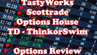 Tastyworks VS Scottrade VS Options House VS ThinkorSwim TD Ameritrade Brokerage Review