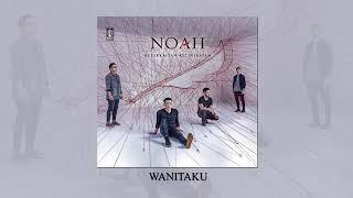 NOAH   WANITAKU (Official Audio)