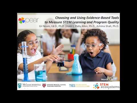 March 2017 – Choosing and using evidence-based assessment tools to measure STEM learning and program quality