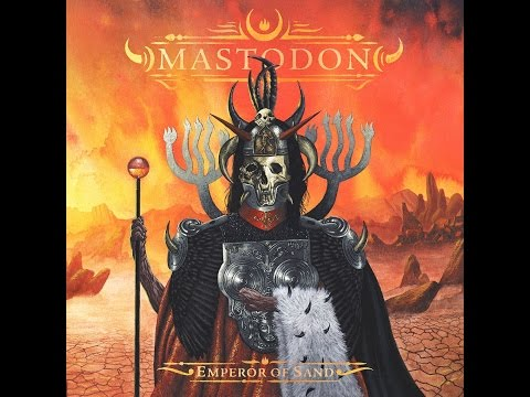 Mastodon – Emperor of Sand (Full Album)