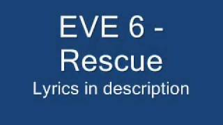 Eve 6- Rescue (Lyrics)