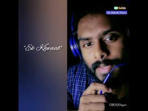 EK KHWAAB || MyMelodyTimes || MSWaqar