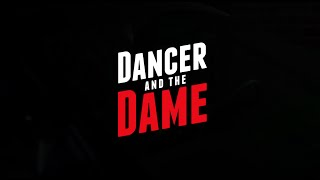 Dancer and the Dame - Coming Soon Trailer