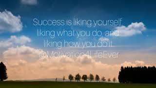 Motivational Quotes Success Is Liking Yourself, What You Do And How You Do It