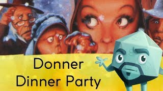 Donner Dinner Party Review - With Zee Garcia