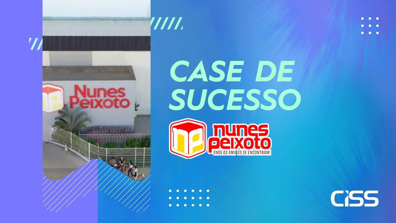 Case de succeso CISS - Nunes Peixoto