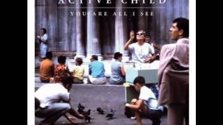 Active Child-Hanging On (Lyrics)