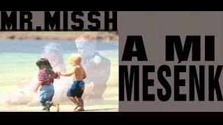 MR.MISSH A MI MESÉNK