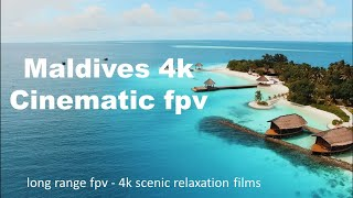 MALDIVES 4K - Cinematic fpv | Long Range fpv - Scenic Relaxation Film With Calming piano Music