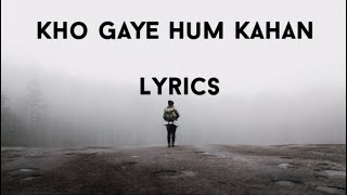 Kho Gaye Hum Kahan (Lyrics) -Prateek Kuhad   - YouTube