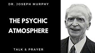 Joseph Murphy - The Psychic Atmosphere - Joseph Murphy Talk - Includes Prayer.