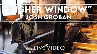 Josh Groban - Higher Window Performance Clip [Live]