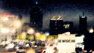 Dave Matthews Band - Before These Crowded Streets - Full Album