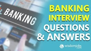 TOP 20 Banking Interview Questions and Answers 2019 // Wisdom Jobs