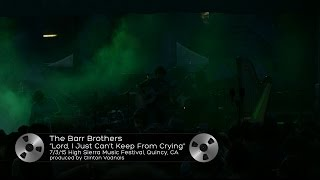"The Barr Brothers (7/3/15) ""Lord, I Just Can't Keep From Crying"" High Sierra Music Festival"
