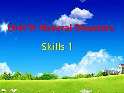 TIẾNG ANH 8 (10 NĂM) - Unit 09: Natural Disasters - Lesson 3: Skills 1