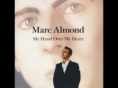 Marc Almond - My Hand Over My Heart