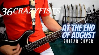 36 Crazyfists - At The End Of August (Guitar Cover)