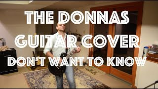 The Donnas - Don't Want to Know (If You Don't Want Me) (Guitar Cover)