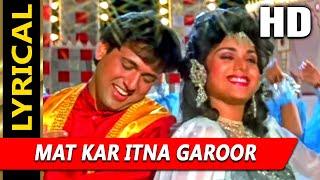 Mat Kar Itna Garoor With Lyrics | Aadmi Khilona Hai 1993 Songs