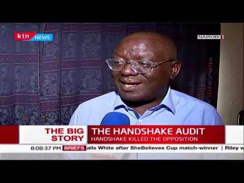 The Big Story | The Handshake Audit:  The handshake killed  opposition, gave birth to BBI