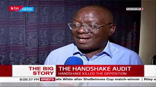 The Big Story | The Handshake Audit:  The handshake killed  opposition, gave birth to BBI