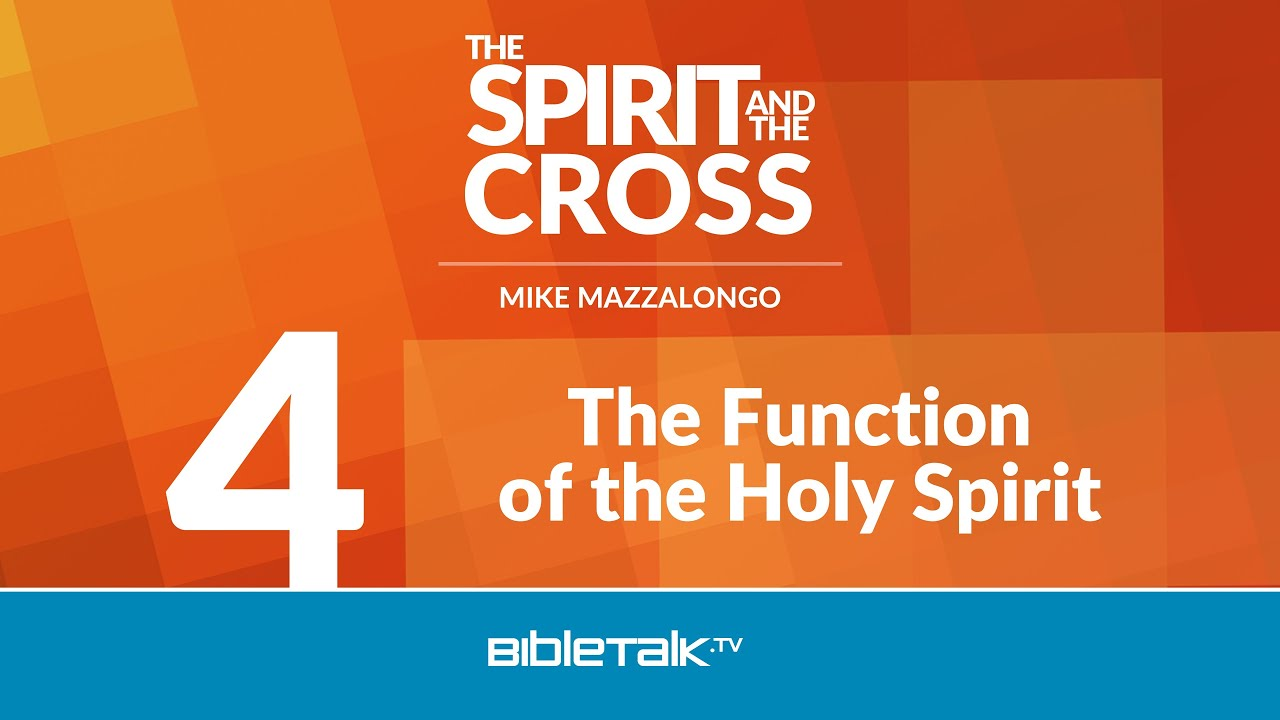 4. The Function of the Holy Spirit