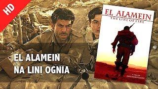 """""""EL ALAMEIN""""-Historia oddziału włoskich żołnierzy, którzy walczą z aliantami na pustyni podczas II wojny światowej…"""