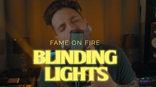 FAME ON FIRE – Blinding Lights