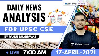 Daily News Analysis | 17-April-2021 | Crack UPSC CSE 2021 | Rahul Bhardwaj