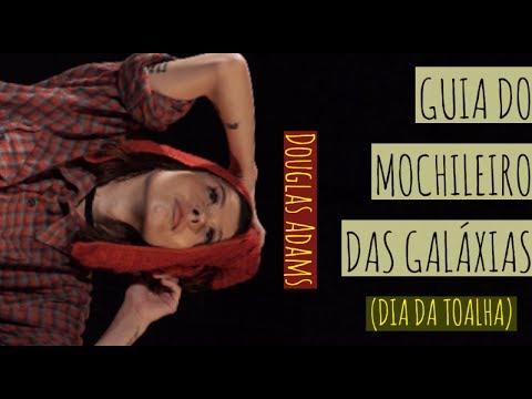 DIA DA TOALHA: Guia do Mochileiro das Galáxias - Douglas Adams