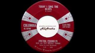Aretha Franklin - Today I Sing The Blues / Love Is The Only Thing - 7″ Canada - 1960