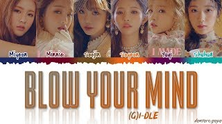 (G)I DLE   'BLOW YOUR MIND' Lyrics [Color Coded_Han_Rom_Eng]